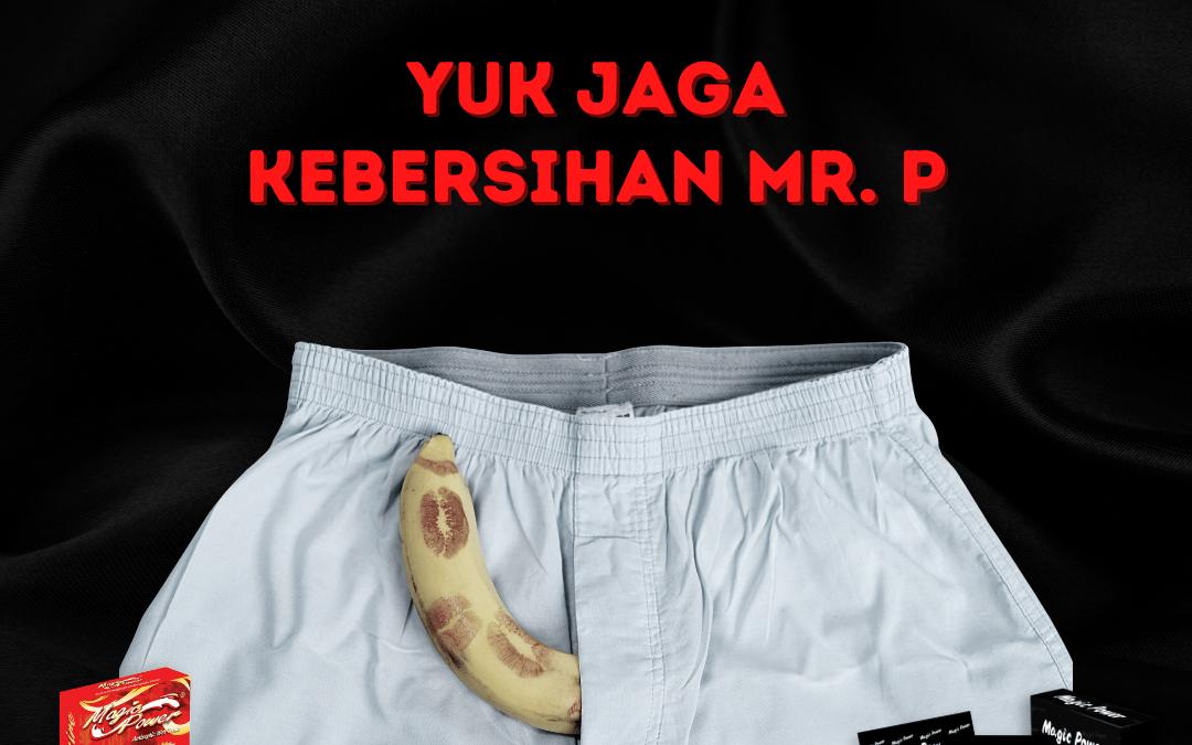Cara Menjaga Kebersihan Pada Mr. P