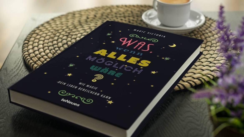 """Buch """"Was, wenn alles möglich wäre"""" von MAGIC VICTORIA © MAGIC VICTORIA"""