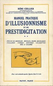 Manuel pratique d'illusionnisme et de prestidigitation, par Rémi Ceillier, tome 2, éd. Payot.