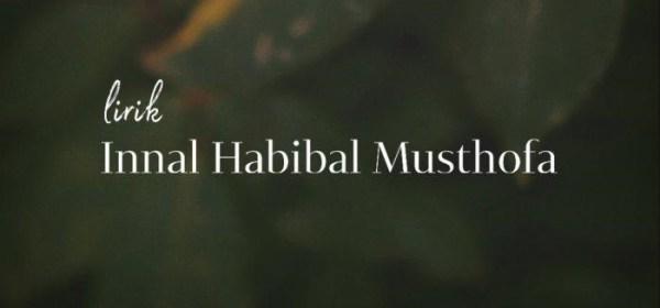 Lirik Lagu Sholawat Innal Habibal Musthofa dan Terjemahannya