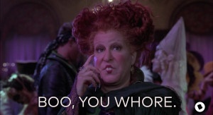 "If you also love ""Mean Girls"", search for ""Hocus Pocus"" pictures with ""Mean Girls"" quotes.  Trust me, it's worth it."
