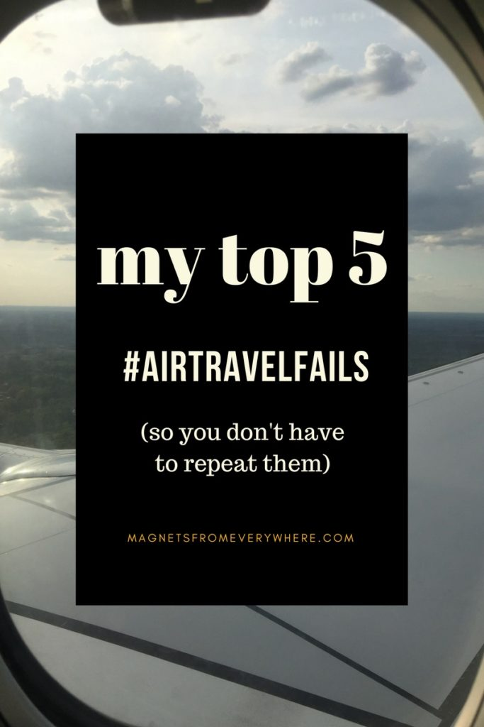 My Top 5 #AirTravelFails