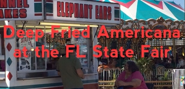 Deep Fried Americana at the FL State Fair- Mags On The Move