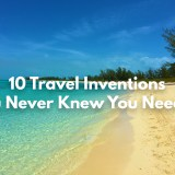 The 10 Best Travel Inventions You Never Knew You Needed