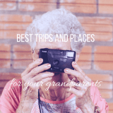 *Guest Post* Best Trips and Places to Recommend to Your Grandparents