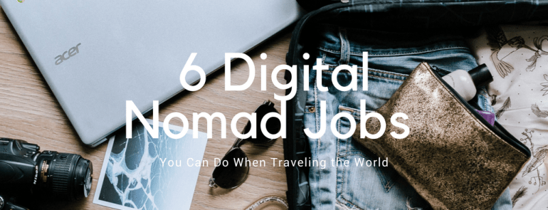 6 Digital Nomad Jobs