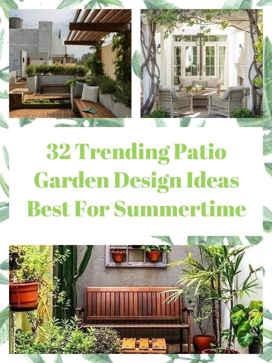 32 Trending Patio Garden Design Ideas Best For Summertime