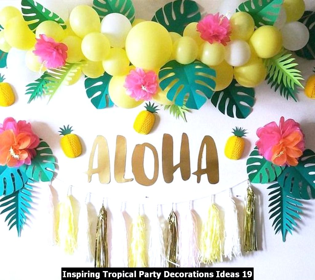 Inspiring Tropical Party Decorations Ideas 19