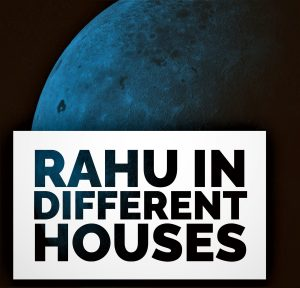 Rahu in Different Houses