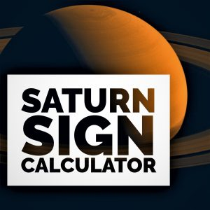 Saturn Sign Calculator & Compatibility with 12 Zodiac Signs