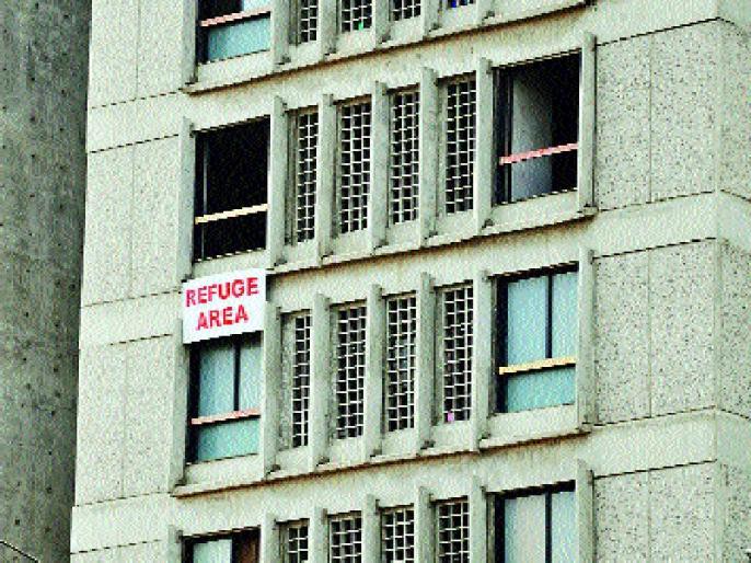 इमारतीमध्ये सातव्या मजल्यावर रिफ्युजी क्षेत्र सोडणे बंधनकारक