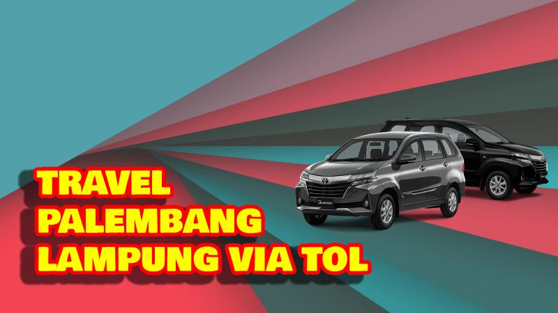 Travel Palembang Lampung via Tol