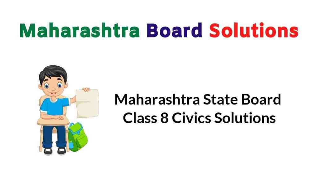 Maharashtra State Board Class 8 Civics Solutions