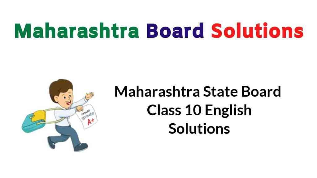 Maharashtra State Board Class 10 English Solutions