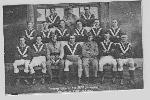 While the war impacted local football the army took football with it: 56th Battalion Wallgrove Camp team July 1940: Back from left - Kevin Walsh (Cootamundra), Sgt Stan Sly (Wagga), Bill McCrone (Temora): Middle - Ted Bagley, Mal Brentnall and Sid Snell (Wagga), Keogh(?), Geoff Webster (Wagga), Robertson(?): Front - Jack Grogan (Wagga), Archie McGilvray (Wagga), Lt. Crawford, Roy Faulkner (captain, Cootamundra), Lt. Lyons, Kel Walsh (Cootamundra), Ken Burt (Wagga). Roy Faulkner was killed in the Thai-Burma Railway.