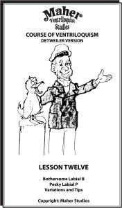 Maher Course of Ventriloquism Lesson 12