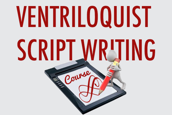 Ventriloquist Script Writing Course