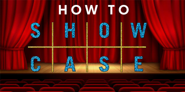 How To Showcase Your Act