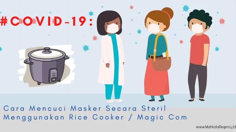 #COVID-19 : Cara Mencuci Masker Secara Steril Menggunakan Rice Cooker / Magic Com
