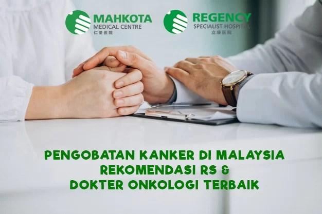 Pengobatan Kanker di Malaysia