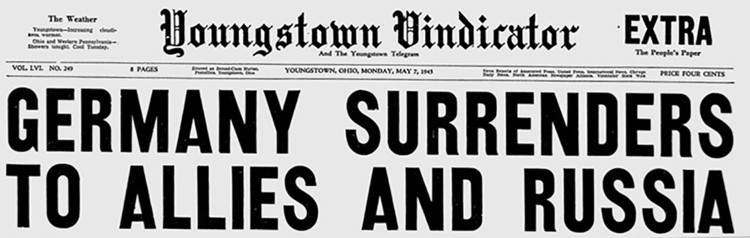 Youngstown Vindicator May 7, 1945:  German Surrenders to Allies and Russia