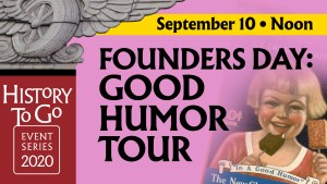 History To Go: Founders Day: Good Humor Tour