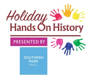 Holiday Hands on History Presented by Southern Park Mall
