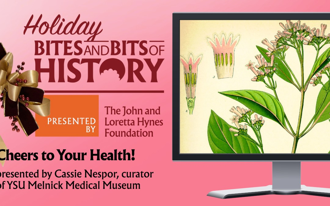 ONLINE – Bites and Bits of History: Cheers to Your Health!