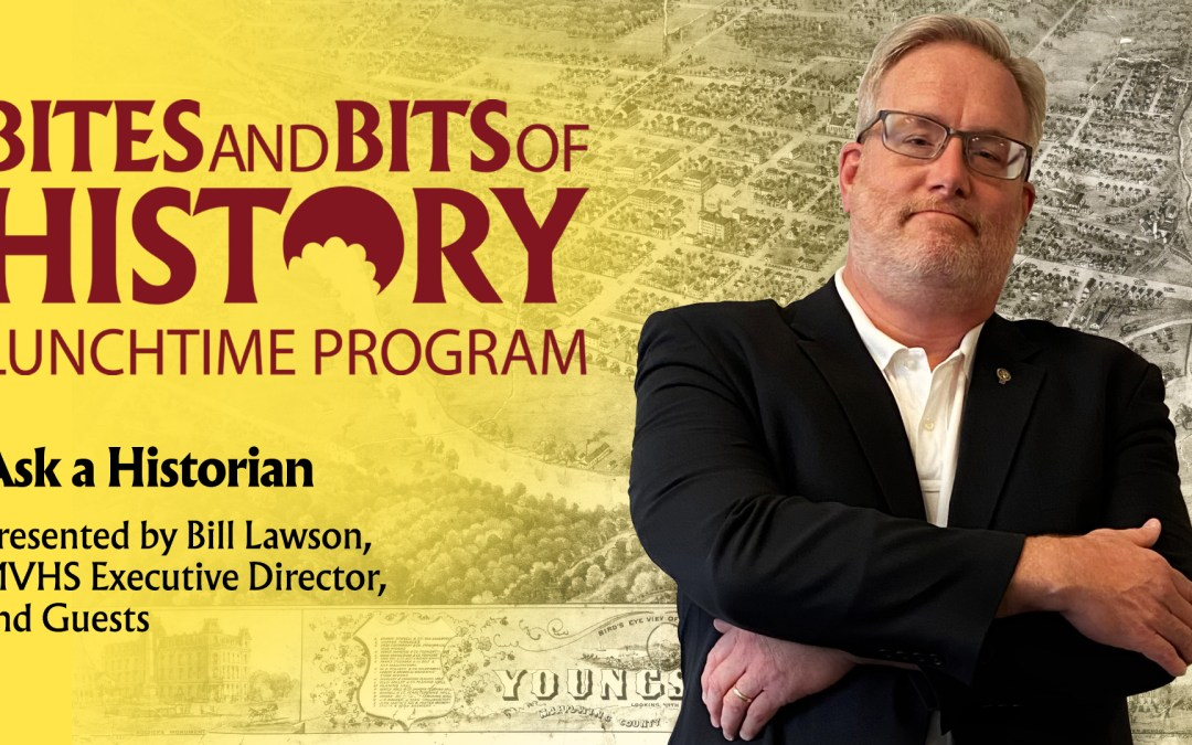 IN-PERSON – Bites and Bits of HistoryAsk a Historian