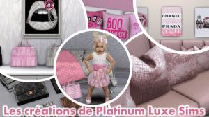 Les créations de Platinum Luxe Sims !