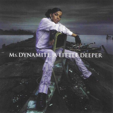 Ms. Dynamite | A Little Deeper