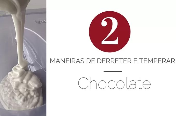 Derreter e temperar chocolate