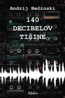 140 decibelov tišine