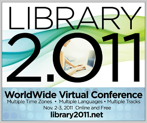 Library 2.011 World-wide Virtual Conference
