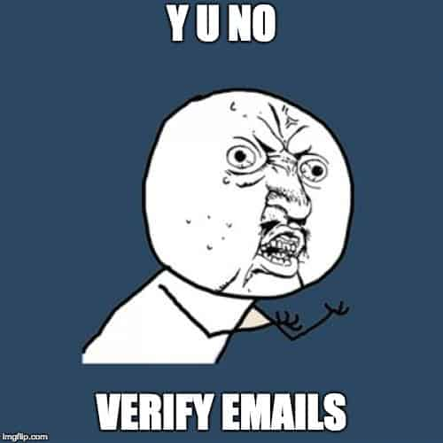 meme - y u no verify emails