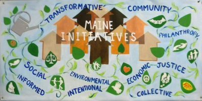 Banner created in February for Maine Initiatives ( mission statement: Maine Initiatives is a network of individuals supporting greater social, economic, and environmental justice in Maine through informed, intentional, and collective philanthropy.)