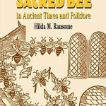 The Sacred Bee in Ancient Times and Folklore –  by Hilda M. Ransome