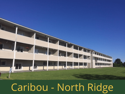 Caribou - North Ridge: 34 units total – (1) 1 bedroom apartment, (23) 2 bedroom apartments, (2) 2 bedroom handicap accessible apartments, and (8) 3 bedroom apartments