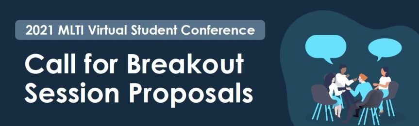 Call for Breakout Session Proposals for 2021 MLTI Virtual Student Conference