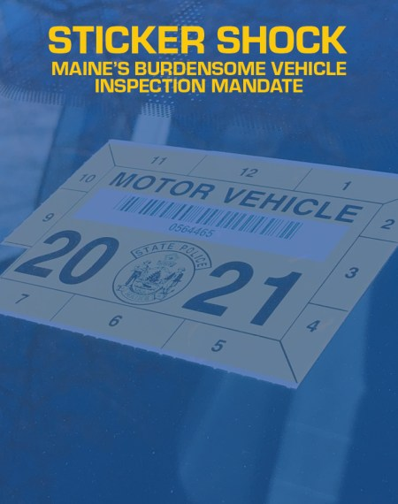 Sticker Shock: Maine's Burdensome Vehicle Inspection Mandate