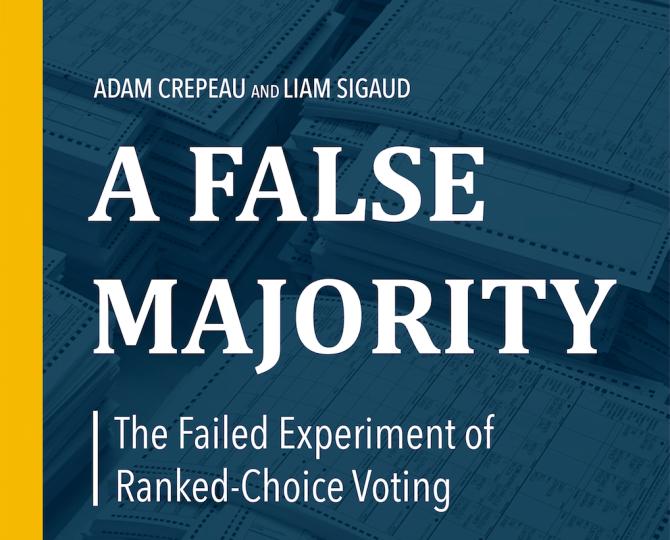 A False Majority: The Failed Experiment of Ranked-Choice Voting