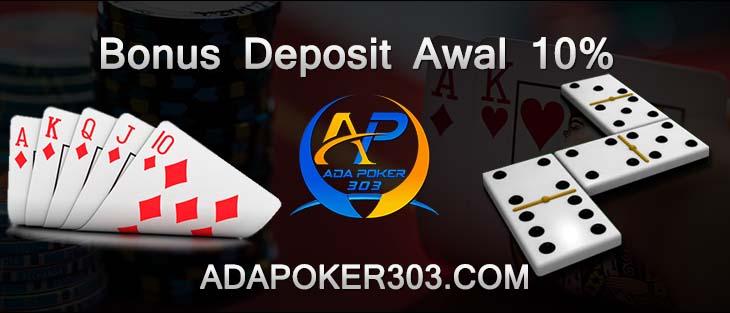 Bonus Deposit Awal 10% Judi Poker Indonesia | AdaPoker303.com