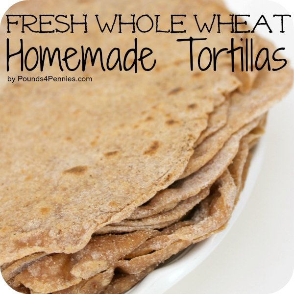 Fresh whole wheat tortilla recipe