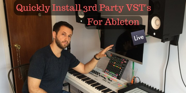 Simple Guide To Installing VST's for Ableton
