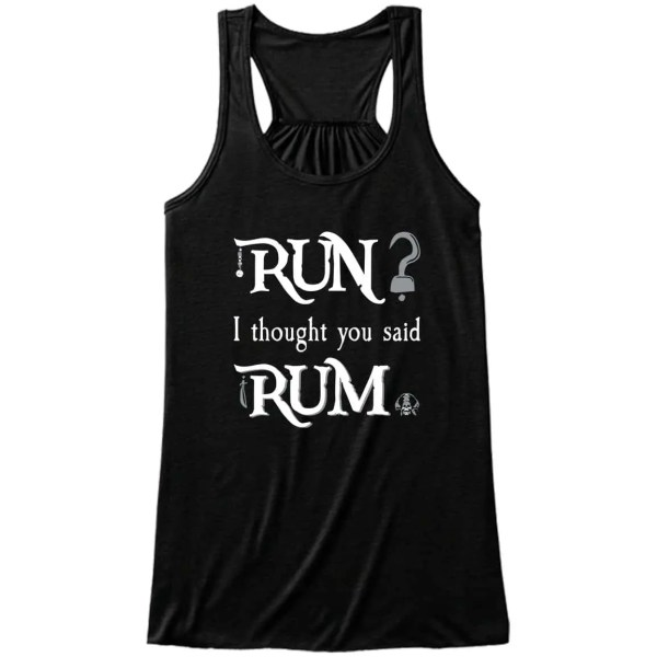 run-i-thought-you-said-rum-ladies-flowy-tank-top-black
