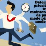 Comment-déterminer-avec-justesse-les-priorités-de-vos-travaux-de-maintenance-afin-de-passer-d'un-mode-réactif-à-un-mode-planifié-