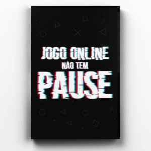 Placa Decorativa de Metal Jogo Online Não Tem Pausa