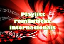Playlist Românticas Internacionais