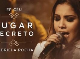 Lugar Secreto - Gabriela Rocha