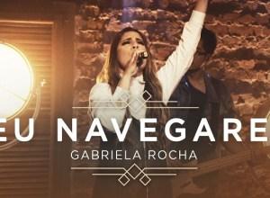 Eu Navegarei - Gabriela Rocha